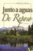 Junto A Aguas de Reposo, Volumen 2: 366 Meditaciones Diarias Con Plan Para Leer la Biblia en un Ano = Beside the Still Waters, Volume 2