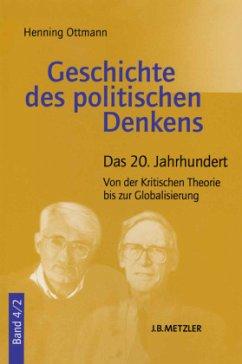 Geschichte des politischen Denkens 4/2 - Ottmann, Henning