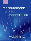 Measurements and their Uncertainties A practical guide to modern error analysis