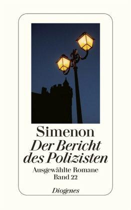 Der Bericht des Polizisten / Ausgewählte Romane Bd.22 - Simenon, Georges