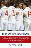 End of the Rainbow: England's Quest for Glory in South Africa