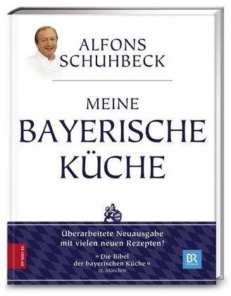 Meine bayerische Küche von Alfons Schuhbeck portofrei bei bücher.de ...