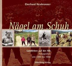 Nägel am Schuh - Neubronner, Eberhard
