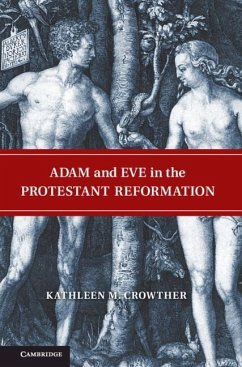 Adam and Eve in the Protestant Reformation - Crowther, Kathleen M.