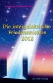 Die Intergalaktische Friedensmission 2012