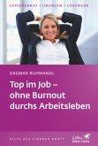 Top im Job, ohne Burnout durchs Arbeitsleben