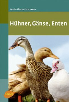 Hühner, Gänse, Enten - Estermann, Marie-Theres