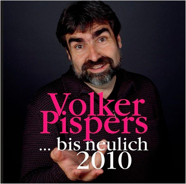 ...Bis Neulich 2010 - Volker Pispers