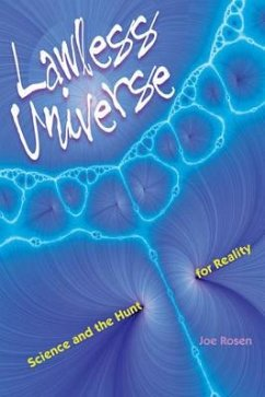 Lawless Universe: Science and the Hunt for Reality - Rosen, Joe