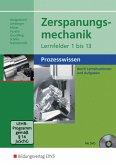 Zerspanungsmechanik. Schülerband. Lernfelder 1-13: Prozesswissen