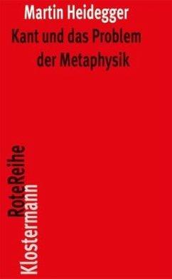 Kant und das Problem der Metaphysik - Heidegger, Martin