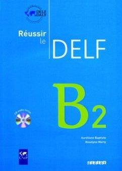 Réussir le DELF - Neubearbeitung: B2 - Livret mit CD