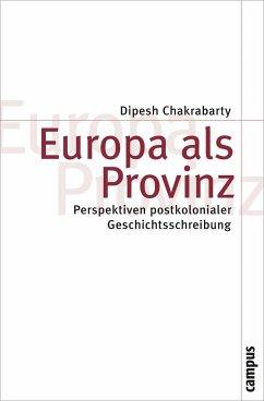 Europa als Provinz - Chakrabarty, Dipesh