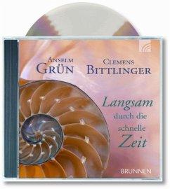Langsam durch die schnelle Zeit, Audio-CD - Grün, Anselm; Bittlinger, Clemens