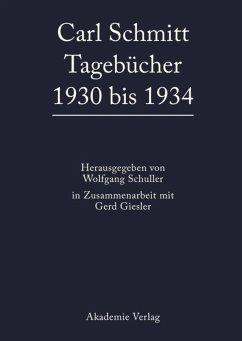 Carl Schmitt Tagebücher 1930 bis 1934 - Schmitt, Carl