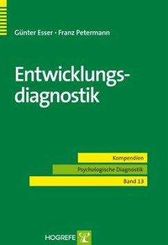 Entwicklungsdiagnostik - Esser, Günter; Petermann, Franz