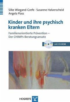 Kinder und ihre psychisch kranken Eltern - Wiegand-Grefe, Silke; Halverscheid, Susanne; Plass, Angela