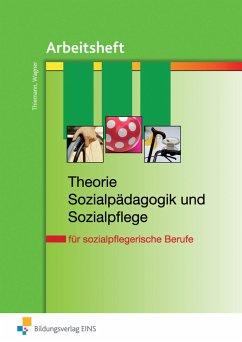 Theorie Sozialpädagogik und Sozialpflege - Arbeitsheft - Thiemann, Meinolf; Wagner, Iris