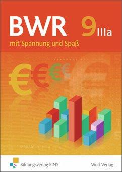 BWR 9 IIIa. Schülerbuch. Mit Spannung und Spaß für den Wahlpflichtbereich IIIa der bayerischen Realschule