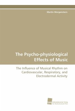 The Psycho-physiological Effects of Music - Morgenstern, Martin