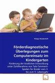 Förderdiagnostische Überlegungen zum Computereinsatz im Kindergarten