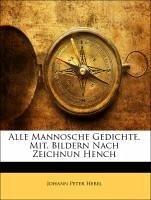 Alle Mannosche Gedichte. Mit. Bildern Nach Zeichnun Hench, Zweite Auflage