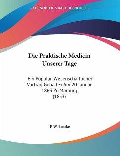 Die Praktische Medicin Unserer Tage - Beneke, F. W.