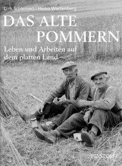Das alte Pommern - Schleinert, Dirk; Wartenberg, Heiko