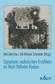 Signaturen realistischen Erzählens im Werk Wilhelm Raabes