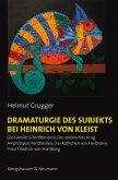 Dramaturgie des Subjekts bei Heinrich von Kleist