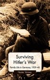 Surviving Hitler's War: Family Life in Germany, 1939-48