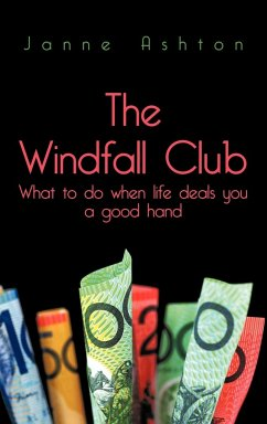 The Windfall Club What to Do When Life Deals You a Good Hand