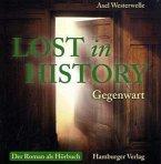 Lost in History - Gegenwart. Hörbuch
