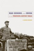 Mao Zedong and China in the Twentieth-Century World