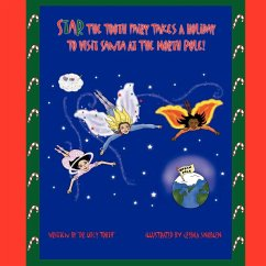 Star The Tooth Fairy Takes A Holiday To Visit Santa At The North Pole! - Tooth, Lucy