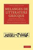 Melanges de Litterature Grecque: Contenant Un Grand Nombre de Textes Inedits