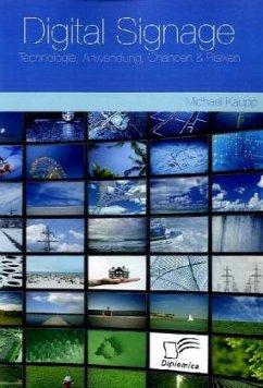 Digital Signage: Technologie, Anwendung, Chancen & Risiken - Kaupp, Michael