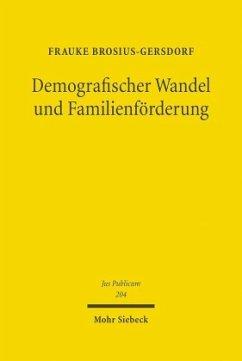 Demografischer Wandel und Familienförderung - Brosius-Gersdorf, Frauke
