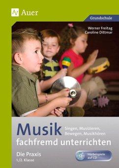 Musik fachfremd unterrichten - Die Praxis 1/2