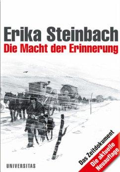 Die Macht der Erinnerung - Steinbach, Erika