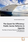 The Quest for Efficiency: Public Sector Reforms in Uganda