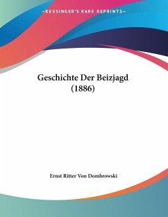 Geschichte Der Beizjagd (1886)