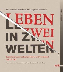 Leben in zwei Welten - Behrend-Rosenfeld, Else;Rosenfeld, Siegfried