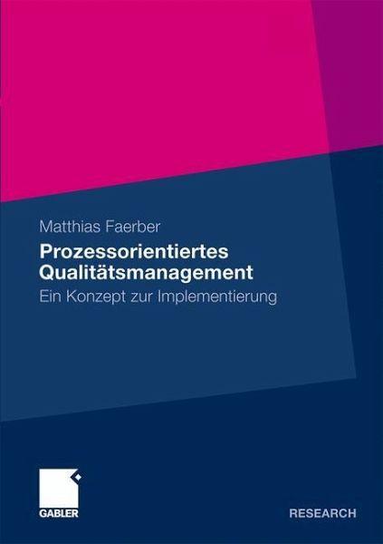 Prozessorientiertes Qualitätsmanagement von Matthias
