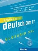 deutsch.com 1/2. Glosario XXL Deutsch-Spanisch Alemán-Español