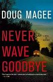 Never Wave Goodbye: A Novel of Suspense
