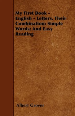 My First Book - English - Letters, Their Combination; Simple Words; And Easy Reading