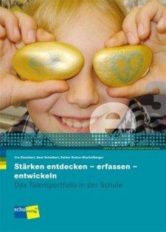 Stärken entdecken - erfassen - entwickeln e3 - Eisenbart, Urs; Schelbert, Beat; Stokar, Esther