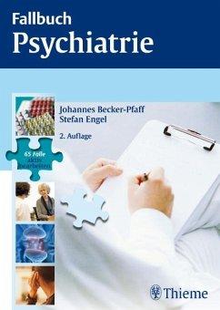 Fallbuch Psychiatrie - Becker-Pfaff, Johannes;Engel, Stefan