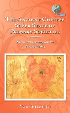 The Ancient Chinese Super State of Primary Societies: Taoist Philosophy for the 21st Century